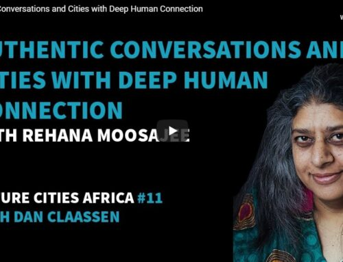 Authentic Conversations and Cities with Deep Human Connection