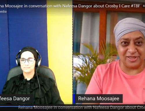 Rehana Moosajee in conversation with Nafeesa Dangor about Crosby I Care #TBF